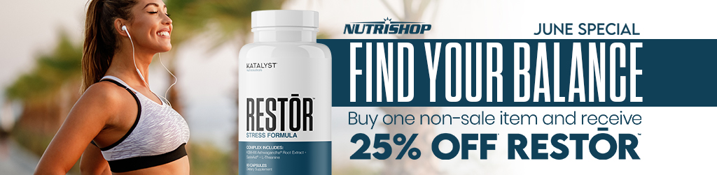 FIND YOUR BALANCE. Buy one non-sale item and receive 25% off RESTOR